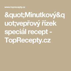 """""""Minutkový""""vepřový řízek speciál recept - TopRecepty.cz"""
