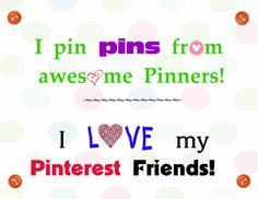 I love my Pinterest friends <3 Yeah that's you (hugs) :)