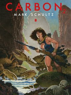 Cover to Carbon 2 by Mark Schultz