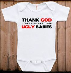 Hey, I found this really awesome Etsy listing at https://www.etsy.com/listing/176716468/funny-baby-clothes-baby-gift-thank-god-i