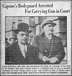 Phil D'Andrea and Capone. Contempt Of Court, Chicago Outfit, Newspaper Front Pages, Mafia Families, Fantastic Quotes, Bridesmaid Duties, Al Capone, Singing Career, In Hollywood