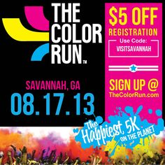 The Color Run is coming to Savannah on August 17th! We've got a sweet hookup for you. Use promo code VISITSAVANNAH when you sign up to get $5 off. Join the party in 2013!