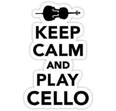 Keep calm and Play Cello Violin Fiddle Contrabass Instrument Music Concert player • Also buy this artwork on stickers, apparel, phone cases, and more.