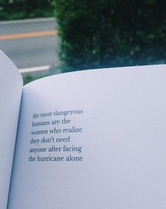 The most dangerous humans are women who realize they don't need anyone after facing the hurricane alone