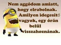 Öt perc is elég lesz😂😂😂 Luck Quotes, Me Too Meme, Life Motivation, Minions, Minion Humor, Funny Photos, Quotations, Haha, Smiley