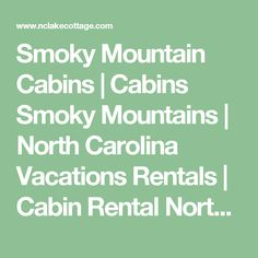 Smoky Mountain Cabins | Cabins Smoky Mountains | North Carolina Vacations Rentals | Cabin Rental North Carolina
