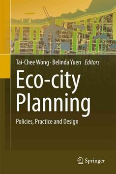 Eco-city planning is a key element of urban land use planning in perspective and of ongoing debate of environmental urban sustainable development with a spatial and practical dimension. The conceptual