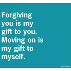 forgiving and forgetting!