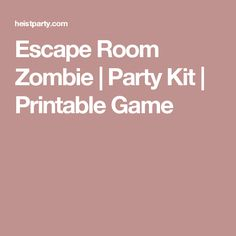 Escape Room Zombie | Party Kit | Printable Game