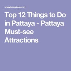 Top 12 Things to Do in Pattaya - Pattaya Must-see Attractions