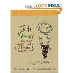 Judy Moody Was in a Mood. Not a Good Mood. A Bad Mood. By: Megan McDonald