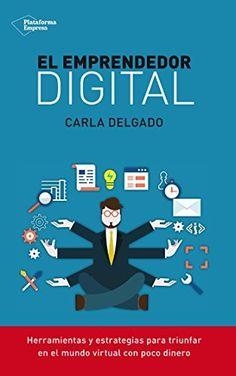 El emprendedor digital (Empresa) de Carla Delgado. Máis información no catálogo: http://kmelot.biblioteca.udc.es/record=b1522207~S1*gag