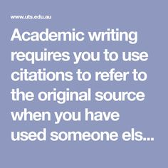 Academic writing requires you to use citations to refer to the original source when you have used someone else's ideas or concepts in your writing.    One of the most common ways to incorporate these citations into your writing is to use reporting verbs to help you to present the information.    The use of reporting verbs in your written academic work can help to reflect your attitudes to the 'sourced information' or help you to voice your opinions/arguments better in your assignment work.