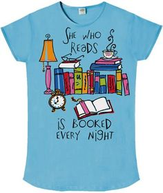 """She who reads is booked every night."""