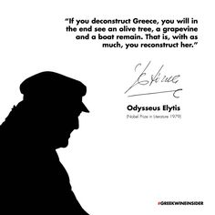 Odysseus Elytis Quote...an Olive Tree, a Grapevine and a boat!