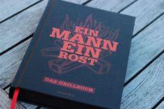 """Heute möchte ich euch mal ein Grillbuch vorstellen, welches mir kürzlich in die Hände gefallen ist. Der Titel des Buches lautet """"Ein Mann ein Rost! – Das Grillbuch"""" Grillbücher ha…"""