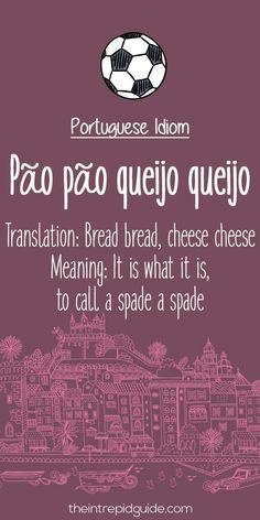"""Portuguese phrases: """"Pao pao queijo queijo""""/ """"Bread bread, cheese cheese""""  ¯\_(ツ)_/¯  #liveluso #learnportuguese"""