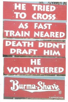 Another set of Burma Shave signs I found on Route 66 somewhere in Oklahoma.