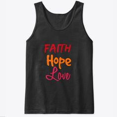 Discover Faith Hope Love T-Shirt from Rabah ministry store, a custom product made just for you by Teespring. - Faith Hope Love products is inspired to the Faith Hope Love, Love T Shirt, Fashion Wear, Christian, Unisex, Tank Tops, Summer, How To Wear, Shirts