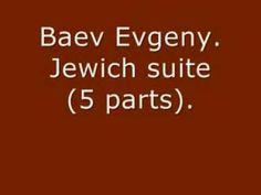 Baev Evgeny. Jewich suite (5 parts).