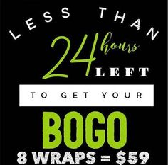 Less than 24 hours left! Get your BOGO Wraps.. BOGO Boxes $59 order online OR BOGO individual wraps!! $25 EACH, Jessisjoyfulwraps.com