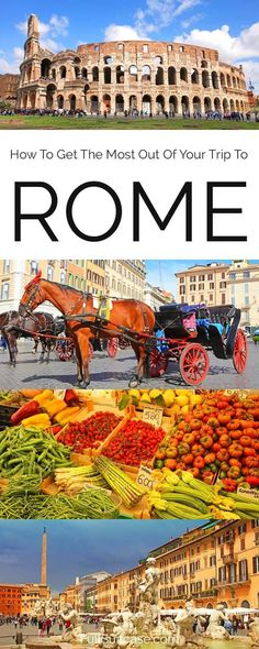 How to get the most out of your trip to Rome - 7 tips for a better experience.
