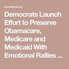 Democrats Launch Effort to Preserve Obamacare, Medicare and Medicaid With Emotional Rallies Across Nation | Alternet