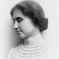 Helen Keller: The best and most beautiful things in the world cannot be seen or…