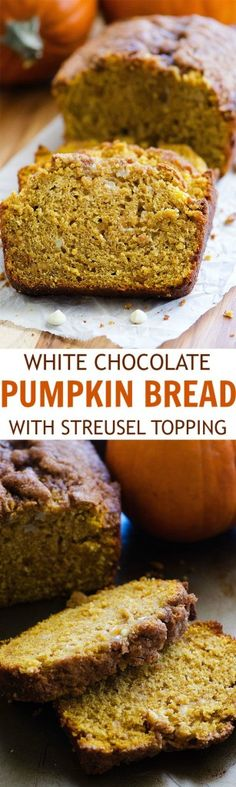 The most delicious pumpkin bread! I love the white chocolate chips and stresuel topping