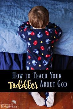 How do you show someone who can't even talk yet, the wonders of God? How do you teach them all about Salvation? How to you incorporate God into their everyday life? Where do you start? Being a parent is tough, and having the job of a teacher can be challenging at times. Here are a few things I've learned to do along the way when it comes to teaching my son about God.