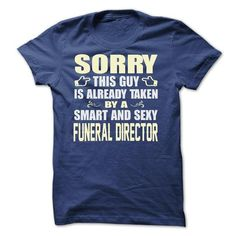 SORRY THIS GUY IS ALREADY TAKEN BY A SMART AND SEXY Fun - #custom dress shirts #music t shirts. LOWEST SHIPPING => https://www.sunfrog.com/Movies/SORRY-THIS-GUY-IS-ALREADY-TAKEN-BY-A-SMART-AND-SEXY-Funeral-director.html?id=60505