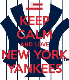 """Except, when you are a Yankee fan, there is no such thing as """"Keep Calm""""  LOL"""