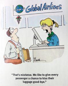 Mistletoe...kiss your luggage good-bye.