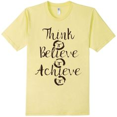 Think It, Believe It, Achieve It Motivational Graphic Tees ($20) ❤ liked on Polyvore featuring activewear, activewear tops, positive, yoga clothes, yoga shirt, yoga tshirt, graphic design shirts, beige shirt, graphic shirts and yoga activewear