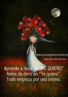 """Aprende a decir """"ME QUIERO"""" antes de decir un """"Te Quiero"""". Todo empieza por uno mismo. #frases"""