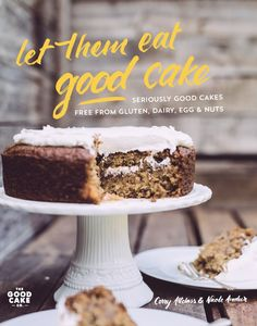 Let Them Eat Good Cake: Seriously Good Cakes Free From Gluten by Corry Altclass, Sin Gluten, Gluten Free, Cake & Co, Light Recipes, Easy Dinner Recipes, Allergies, Good Things, Let It Be, Eat