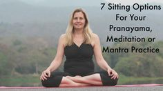 7 Sitting Options for Pranayama, Meditation or Mantras Practise