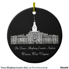 Trans-Allegheny Lunatic Asylum Ceramic Ornament