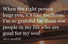 My Soulmate, Hug You, Grateful, My Life, Medicine, Wisdom, Good Things, Words, Medical