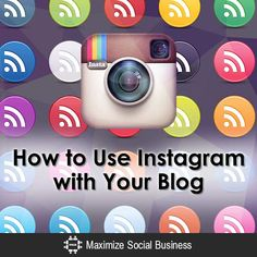 """Post: """"How to Use Instagram with Your Blog"""" by Peg Fitzpatrick - Get 8 tips on how to generate more traffic to your blog using Instagram."""