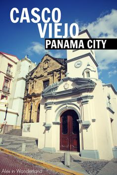 Casco Viejo: Heart and Soul of Panama City | Alex in Wanderland #travel #architecture #CentralAmerica