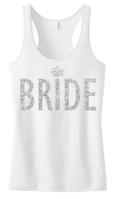 BRIDE GLITTER #Bride #Tank Top -- By #NobullWomanApparel, for only $24.99! Click here to buy http://nobullwoman-apparel.com/collections/wedding-bridal-shirts/products/bride-glitter-tank-top
