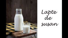 Lapte de susan🥛