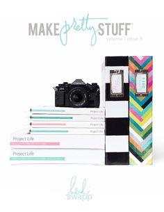 ISSUU - Make Pretty Stuff Volume 1 Issue 3 FREE Magazine @heidiswapp #heidiswapp #hsprojectlife @beckyhigginsllc #projectlife