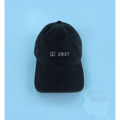 GO AWAY Baseball Cap Dad Hat Low Profile Casquette Strap Back Black... ($16) ❤ liked on Polyvore featuring accessories, hats, embroidered hats, strap hats, buckle hats, embroidered ball caps and holiday hats