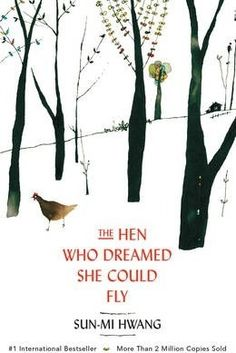 Buy The Hen Who Dreamed She Could Fly: A Novel by Chi-Young Kim, Nomoco, Sun-mi Hwang and Read this Book on Kobo's Free Apps. Discover Kobo's Vast Collection of Ebooks and Audiobooks Today - Over 4 Million Titles! Young Kim, World Literature, American Literature, Kalimba, Penguin Random House, Penguin Books, Book Lists, Reading Online, Books Online