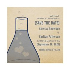This unique save the date announcement is perfect for the science buffs who are just bubbling over with excitement about their wedding!   http://www.zazzle.com/whimsical_beaker_save_the_date_invite_blue_invitation-161353346168924346?gl=Dynamic_Weddings&rf=238948550523501468&CMPN=zBookmarklet