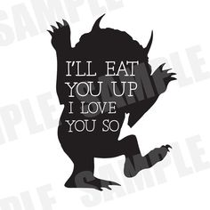 ****DIGITAL DOWNLOAD***** SVG DXF file for Silhouette Cameo I'll Eat You Up I Love You So. Where the Wild Things Are. Wild things shirt, baby onesie