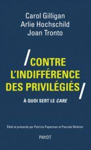 Carol Gilligan et Arlie Hochschild - Contre l'indifférence des privilégiés - A quoi sert le care. - Agrandir l'image