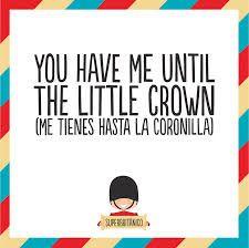 ¡me tienes hasta la coronilla! #Superbritánico